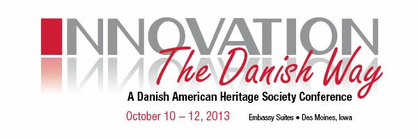 Make your reservations now for the Danish American Heritage Society Conference.