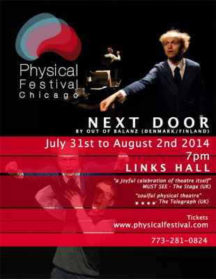 PLEASE CLICK ON IMAGE TO ENLARGE PICTURE: Next Door by Out of Balanz from Denmark/Finland will be presented in Chicago on July 31 to August 2, 2014.