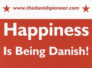 Happiness is Being Danish! (Photo courtesy of The Danish Pioneer Newspaper)